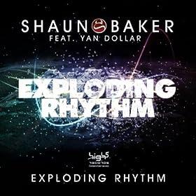 Shaun Baker feat. Yan Dollar-Exploding Rhythm