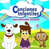 Canciones Infantiles para Aprender Jugando