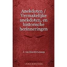 Anekdoten / Vermakelijke anekdoten, en historische herinneringen