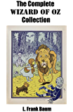 The Complete Wizard of Oz Collection (All unabridged Oz novels by L.Frank Baum): Updated & corrected edition with active internal TOC