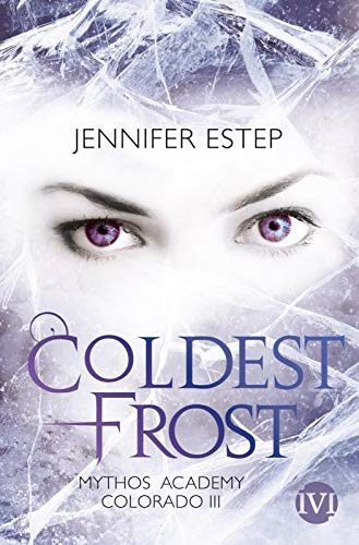 Coldest Frost: Mythos Academy Colorado 3