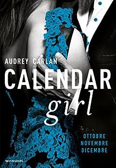 Calendar Girl. Ottobre - Novembre - Dicembre (Cofanetto Calendar Girl Vol. 4) di [Carlan, Audrey]