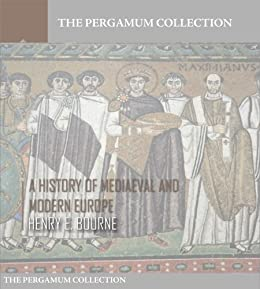A History of Mediaeval and Modern Europe by [Bourne, Henry E.]