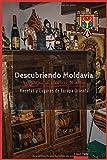 Descubriendo Chisinau y Moldavia (Recetas y Lugares de Europa Oriental)