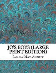 Jo's Boys (Large Print Edition) by Louisa May Alcott (2013-06-11)
