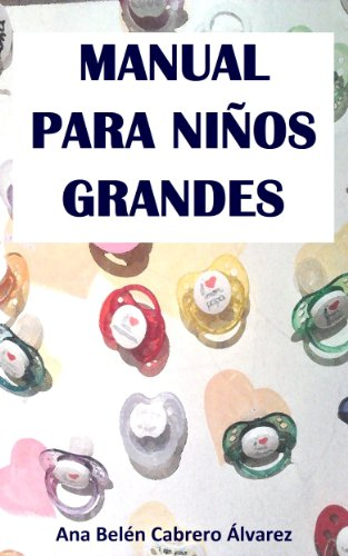 Manual para niños grandes eBook: Ana Belén Cabrero Álvarez: Amazon ...