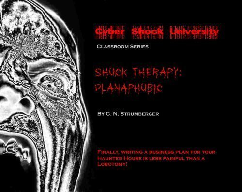 Shock Therapy: Planaphobic (At Last! Writing a Business Plan for Your Haunted House or Halloween Eve by Gail Strumberger (2008-05-04)