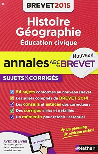Annales ABC du BREVET 2015 Histoire - Gographie - Education civique 3e