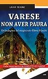 Varese Non aver paura: Un'indagine del magistrato Elena Macchi