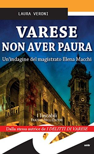 Download Varese Non aver paura. Un'indagine del magistrato Elena Macchi