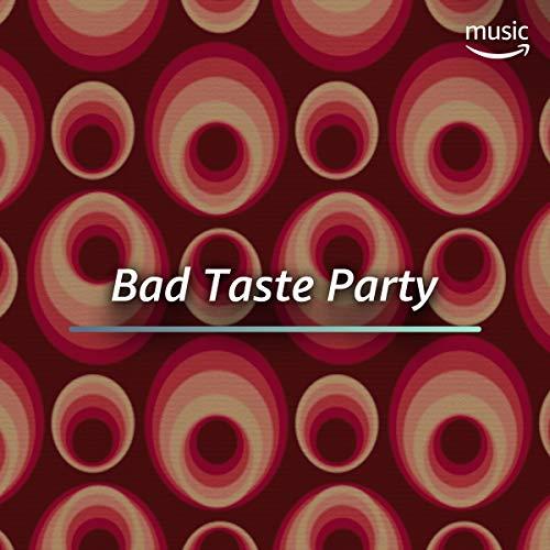 Bad Taste Party -