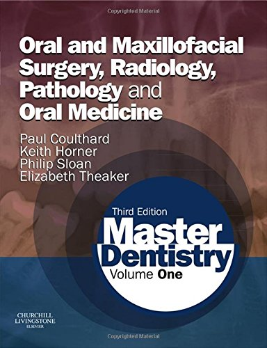 Master Dentistry: Volume 1: Oral and Maxillofacial Surgery, Radiology, Pathology and Oral Medicine, 3e