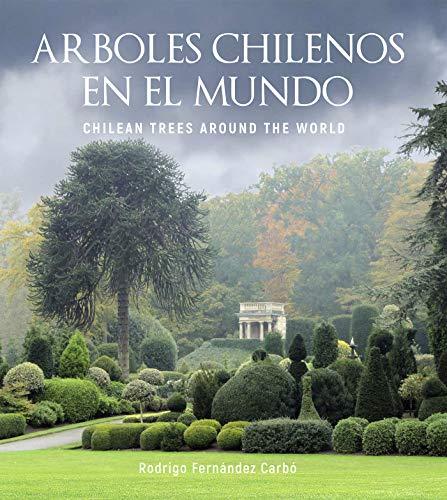 Árboles chilenos en el mundo por Rodrigo Fernández Carbó