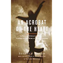 An Acrobat of the Heart: A Physical Approach to Acting Inspired by the Work of Jerzy Grotowski by Stephen Wangh (2000-09-19)