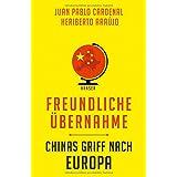 Freundliche Übernahme: Chinas Griff nach Europa