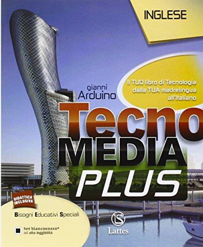 Tecnomedia plus. Il tuo libro di tecnologia. Dalla tua madrelingua all'italiano-inglese. Per la Scuola media