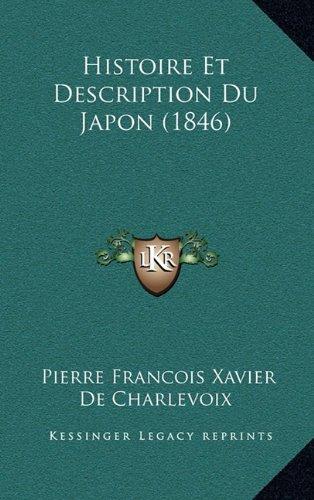 Histoire Et Description Du Japon (1846) par Pierre Francois Xavier De Charlevoix