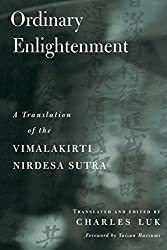 Vimalakirti Nirdesa Sutra: Ordinary Enlightenment - A Translation of the
