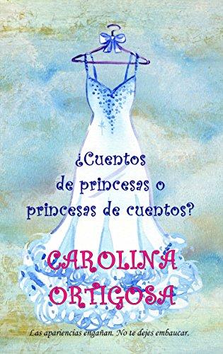 Descargar Libro ¿Cuentos de princesas o princesas de cuentos? de Carolina Ortigosa