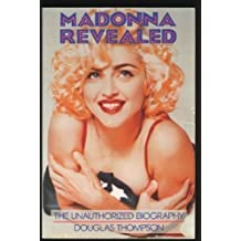 Madonna Revealed: The Unauthorized Biography by Douglas Thompson (1991-10-06)