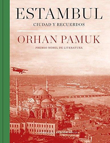 Estambul (edición definitiva con 250 nuevas fotografías): Ciudad y recuerdos (Literatura Random House) por Orhan Pamuk