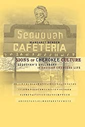 Signs of Cherokee Culture: Sequoyah's Syllabary in Eastern Cherokee Life by Margaret Bender (2002-07-31)