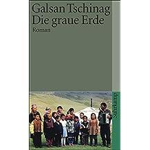 Die graue Erde: Roman (suhrkamp taschenbuch)