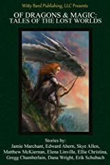 Of Dragons & Magic: Tales of the Lost Worlds Paperback