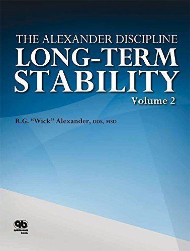 Long-Term Stability in Orthodontics (The Alexander Discipline), Volume 2 1st Edition by R. G. Alexander (2011) Hardcover