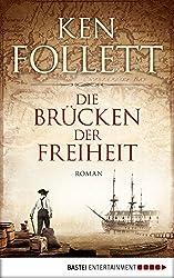 Die Brücken der Freiheit: Roman