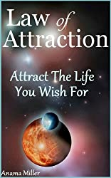 Law of Attraction - Attract the Life You Wish For (English Edition)