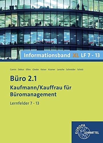 Büro 2.1 - Informationsband XL2 LF 7-13: Kaufmann/Kauffrau für Büromanagement