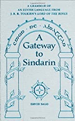 A Gateway To Sindarin: A Grammar of an Elvish Language from J.R.R. Tolkien's Lord of the Rings by David Salo (2004-11-08)