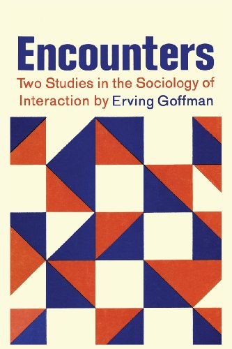 Encounters; Two Studies in the Sociology of Interaction por Erving Goffman