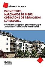 Promoteurs, Marchands de biens, Opérations de rénovation, Lotisseurs... de Gerard Picault