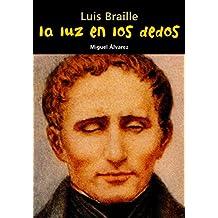Luis Braille. La luz en los dedos (Biografía joven)