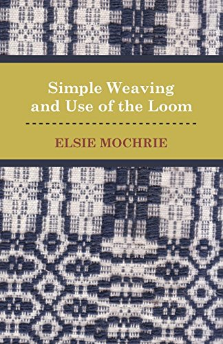 Simple Weaving and Use of the Loom (English Edition)