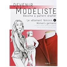 Le vêtement féminin : Tome 2, Les bases du tailleur-manteau et du pantalon, édition bilingue français-anglais