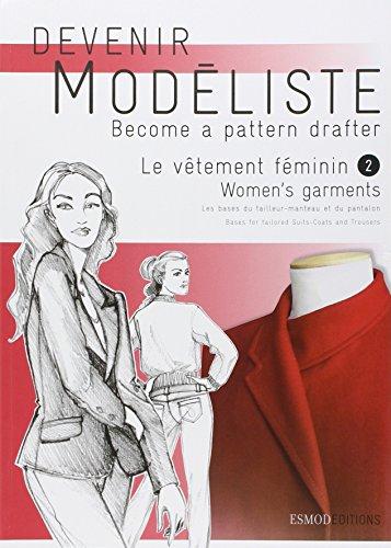 Le vêtement féminin : Tome 2, Les bases du tailleur-manteau et du pantalon, édition bilingue français-anglais par Esmod