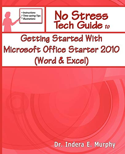 Getting Started With Microsoft Office Starter 2010 (Word & Excel) (No Stress Tech Guide)