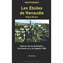 Les étoiles de Renaudie: Vieux-Givors, histoire de la réalisation, comment on y vit depuis 1980