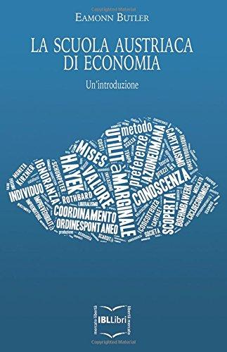 La scuola austriaca di economia. Un'introduzione: Un'introduzione
