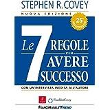 Le sette regole per avere successo. Con un'intervista inedita all'autore