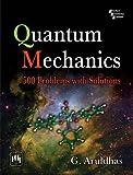 Quantum Mechanics: 500 Problems With Solutions