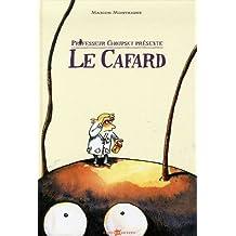 Professeur Choupsky présente : Le Cafard (périmé)