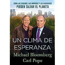 Un Clima de Esperanza: Cómo las Ciudades, las Empresas, y los Ciudadanos Pueden Salvar el Planeta