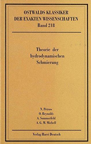 Theorie der hydrodynamischen Schmierung (Petrow, Reynolds, Sommerfeld, Michell)