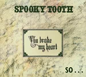 You Broke My Heart So...