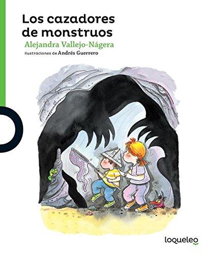 Los Cazadores de Monstruos / Monsters Hunters: Spanish Edition (Serie Verde: Colección Ricardetes/ Ricardetes Collection) por Alejandra Vallejo-Nagera