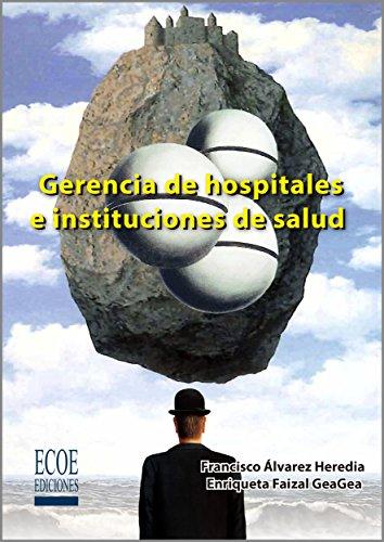 Gerencia de hospitales e instituciones de salud por Francisco Alvarez Heredia